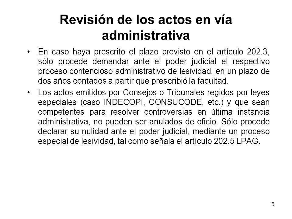 5 Revisión de los actos en vía administrativa En caso haya prescrito el plazo previsto en el artículo 202.3, sólo procede demandar ante el poder judic