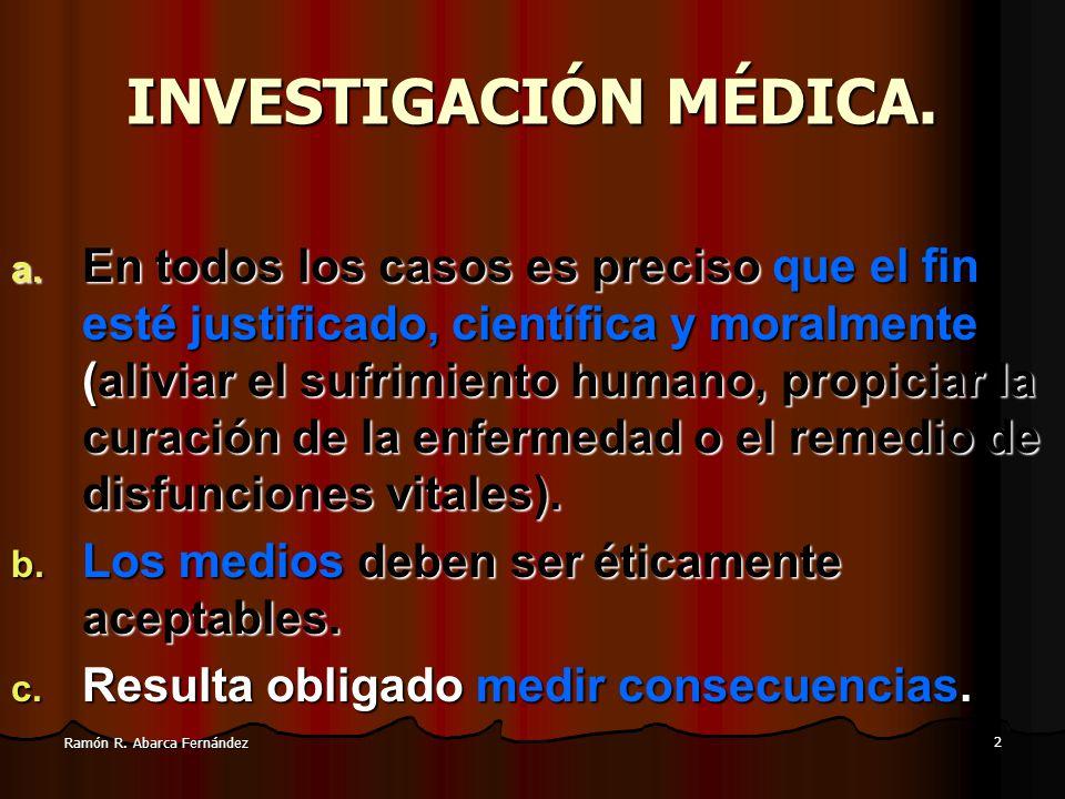 Ramón R. Abarca Fernández 1 Bioética en Investigación Médica