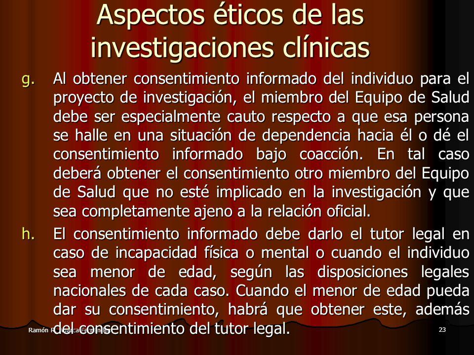 22 Ramón R. Abarca Fernández Aspectos éticos de las investigaciones clínicas e.Al publicar los resultados de su investigación, el miembro del Equipo d