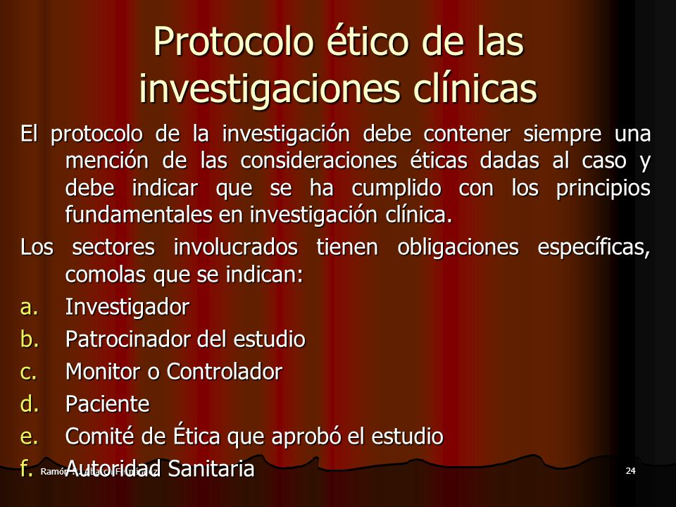 23 Ramón R. Abarca Fernández Aspectos éticos de las investigaciones clínicas g.Al obtener consentimiento informado del individuo para el proyecto de i