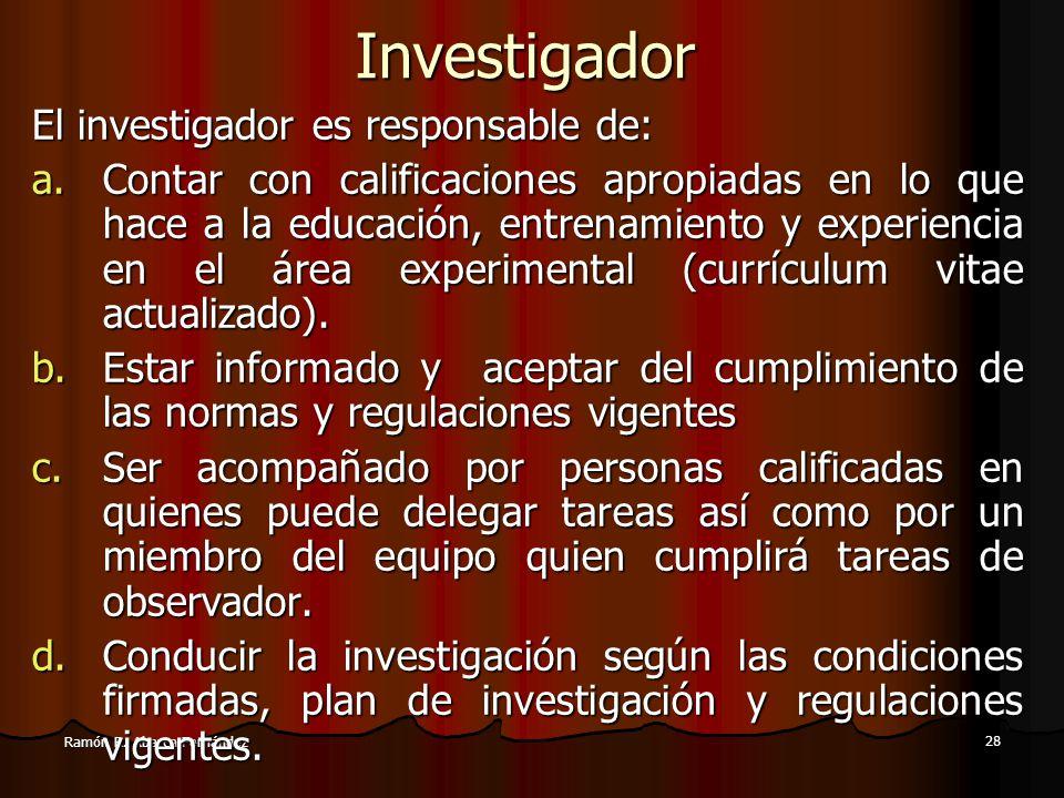 27 Ramón R. Abarca Fernández Patrocinador h.Asegurar la firma conjunta del protocolo por parte de todos los involucrados en el experimento y luego con