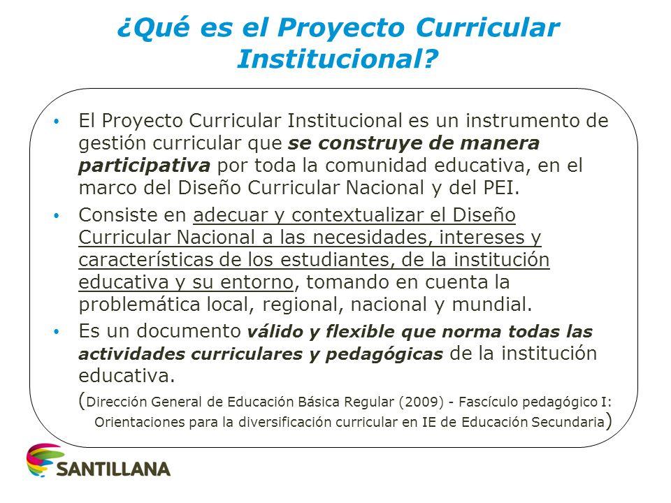 El Proyecto Curricular Institucional es un instrumento de gestión curricular que se construye de manera participativa por toda la comunidad educativa,
