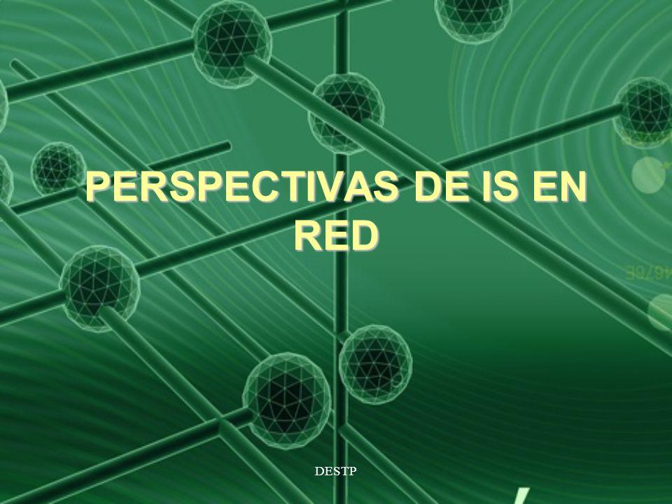 DESTP PERSPECTIVAS DE IS EN RED