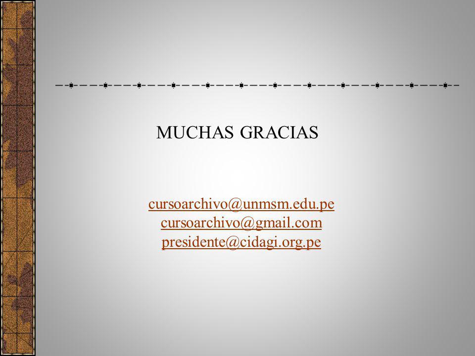 cursoarchivo@unmsm.edu.pe cursoarchivo@gmail.com presidente@cidagi.org.pe MUCHAS GRACIAS