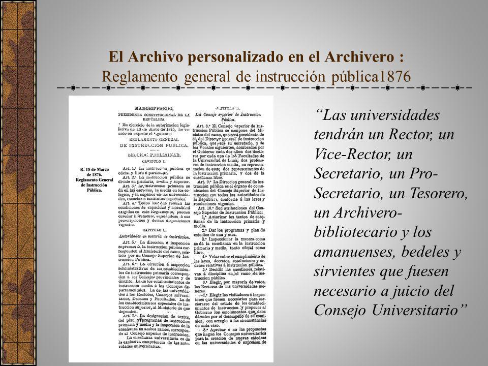 El Archivo personalizado en el Archivero : Reglamento general de instrucción pública1876 Las universidades tendrán un Rector, un Vice-Rector, un Secre