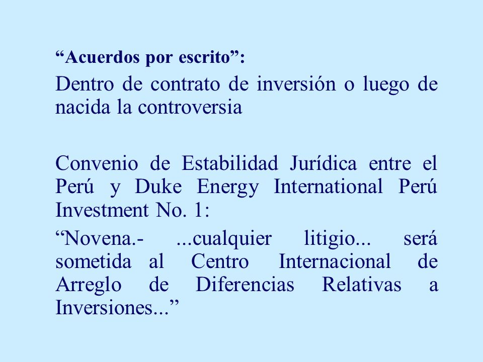 Acuerdos por escrito: Dentro de contrato de inversión o luego de nacida la controversia Convenio de Estabilidad Jurídica entre el Perú y Duke Energy I