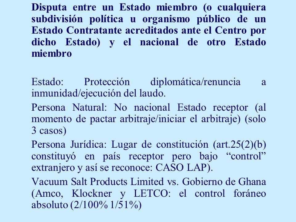 Disputa entre un Estado miembro (o cualquiera subdivisión política u organismo público de un Estado Contratante acreditados ante el Centro por dicho E