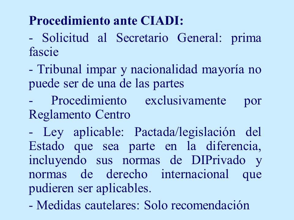 Procedimiento ante CIADI: - Solicitud al Secretario General: prima fascie - Tribunal impar y nacionalidad mayoría no puede ser de una de las partes -