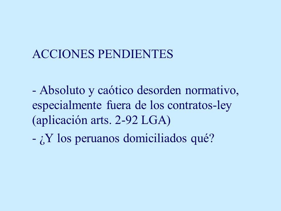 ACCIONES PENDIENTES - Absoluto y caótico desorden normativo, especialmente fuera de los contratos-ley (aplicación arts. 2-92 LGA) - ¿Y los peruanos do