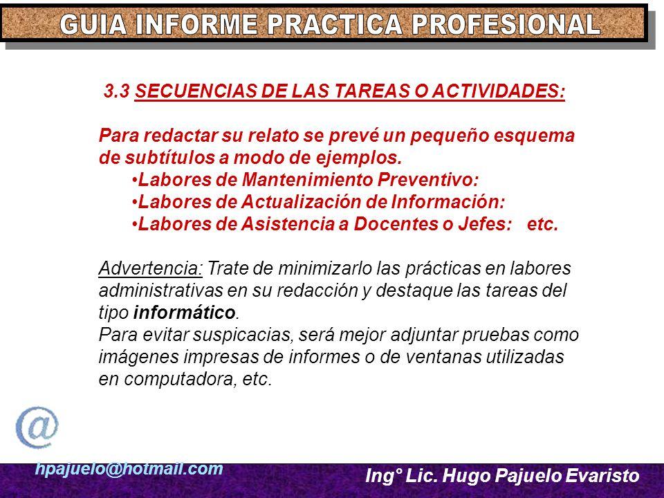 hpajuelo@hotmail.com Ing° Lic. Hugo Pajuelo Evaristo 3.3 SECUENCIAS DE LAS TAREAS O ACTIVIDADES: Para redactar su relato se prevé un pequeño esquema d