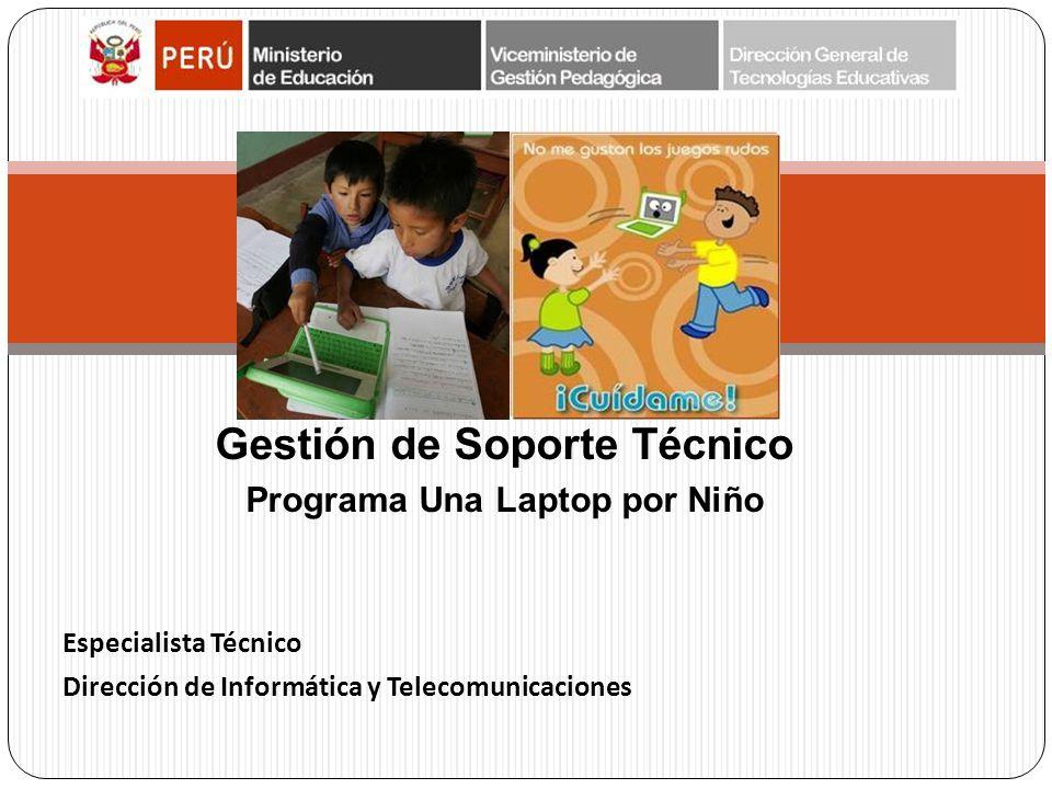 Gestión de Soporte Técnico Programa Una Laptop por Niño Especialista Técnico Dirección de Informática y Telecomunicaciones