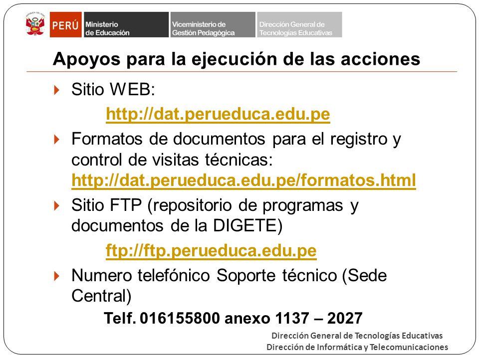 Dirección General de Tecnologías Educativas Dirección de Informática y Telecomunicaciones Apoyos para la ejecución de las acciones Sitio WEB: http://d