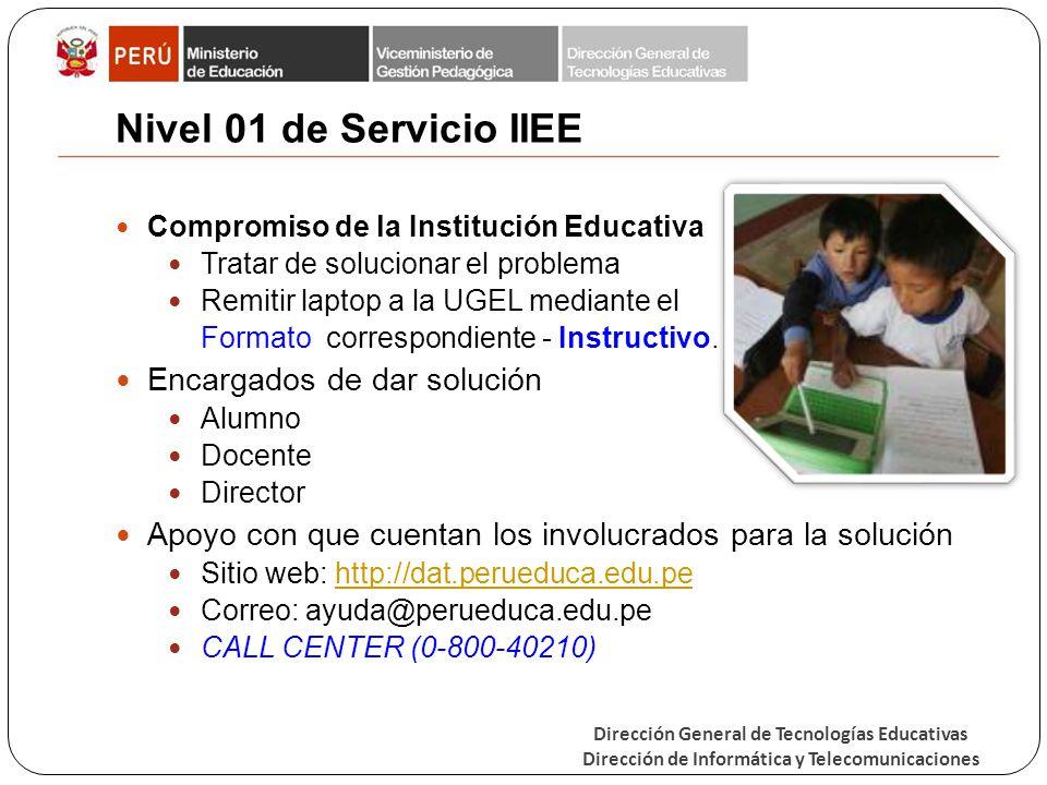 Dirección General de Tecnologías Educativas Dirección de Informática y Telecomunicaciones Nivel 01 de Servicio IIEE Compromiso de la Institución Educa