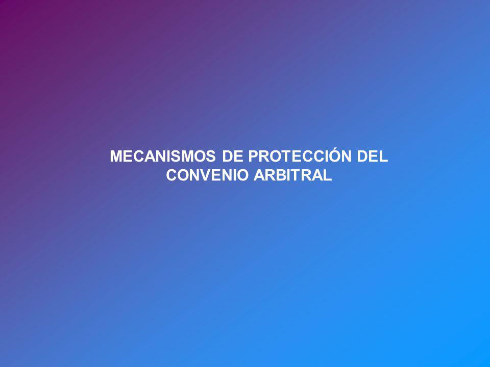 MECANISMOS DE PROTECCIÓN DEL CONVENIO ARBITRAL