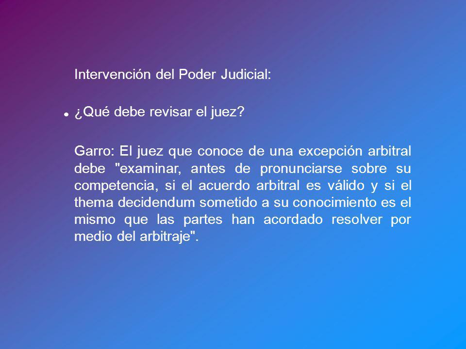 Intervención del Poder Judicial: ¿Qué debe revisar el juez? Garro: El juez que conoce de una excepción arbitral debe