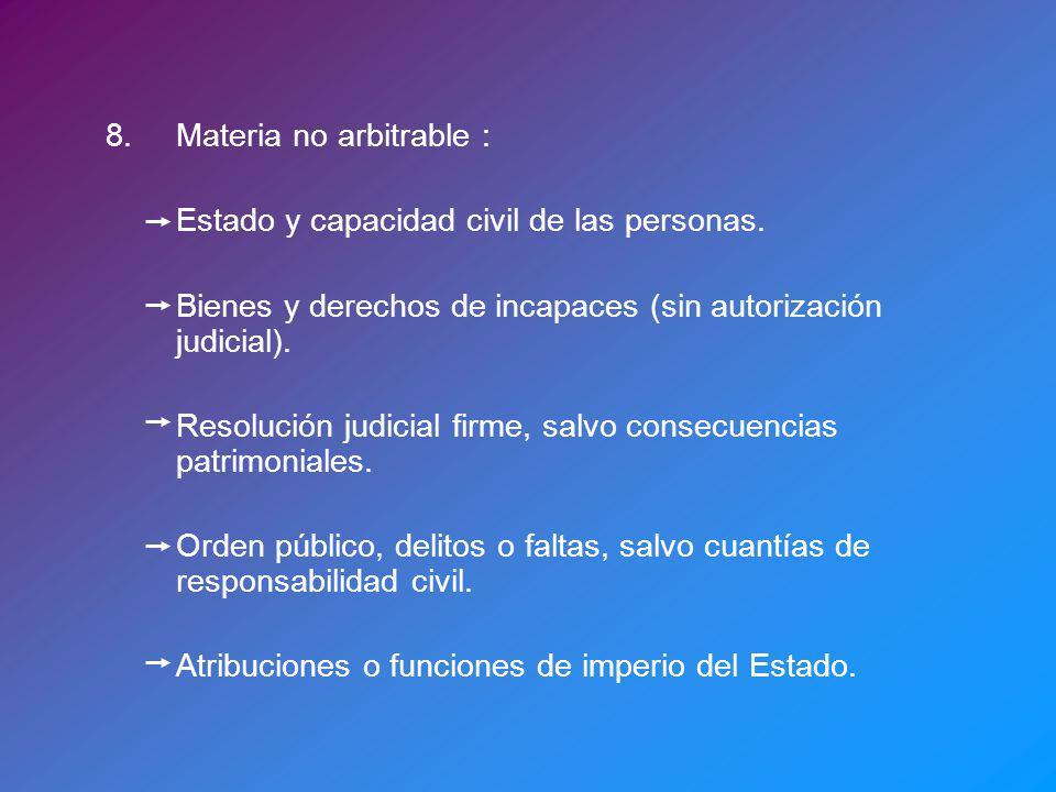 8.Materia no arbitrable : Estado y capacidad civil de las personas. Bienes y derechos de incapaces (sin autorización judicial). Resolución judicial fi