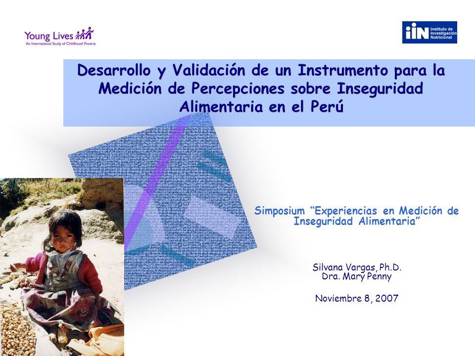 Desarrollo y Validación de un Instrumento para la Medición de Percepciones sobre Inseguridad Alimentaria en el Perú Simposium Experiencias en Medición