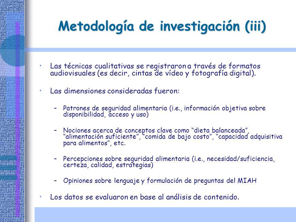 Metodología de investigación (iii) Las técnicas cualitativas se registraron a través de formatos audiovisuales (es decir, cintas de vídeo y fotografía