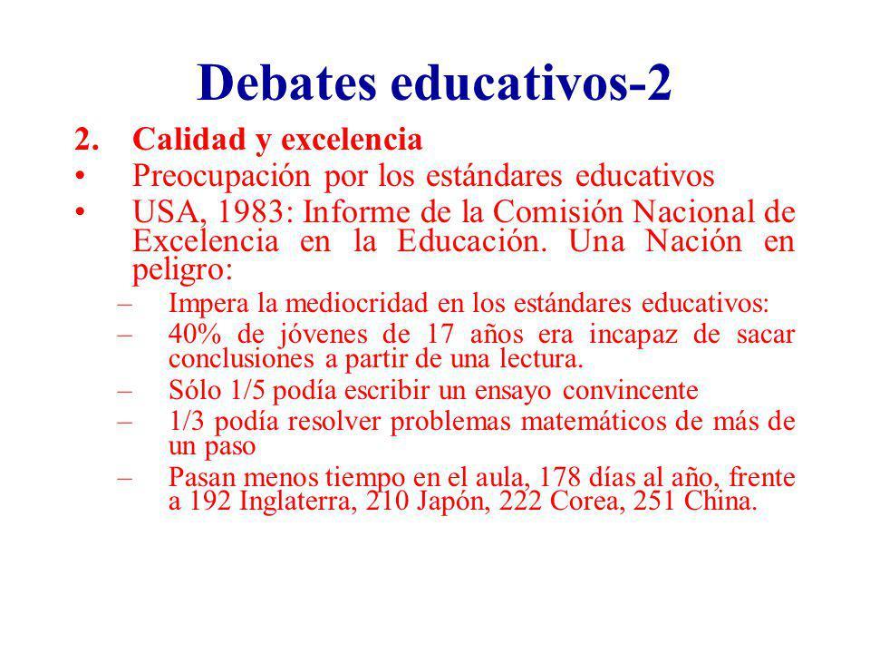 Debates educativos-2 2.Calidad y excelencia Preocupación por los estándares educativos USA, 1983: Informe de la Comisión Nacional de Excelencia en la