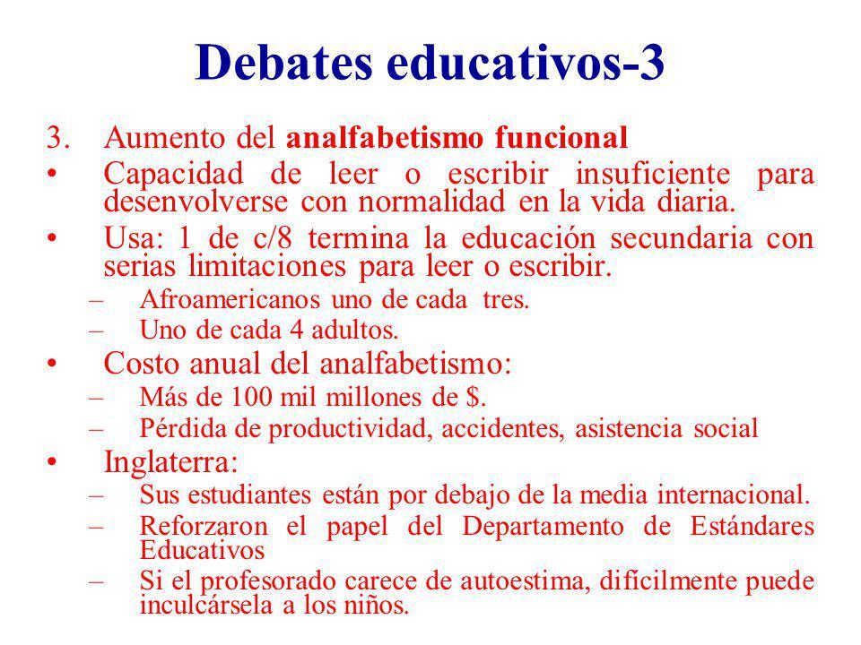 Debates educativos-3 3.Aumento del analfabetismo funcional Capacidad de leer o escribir insuficiente para desenvolverse con normalidad en la vida diar