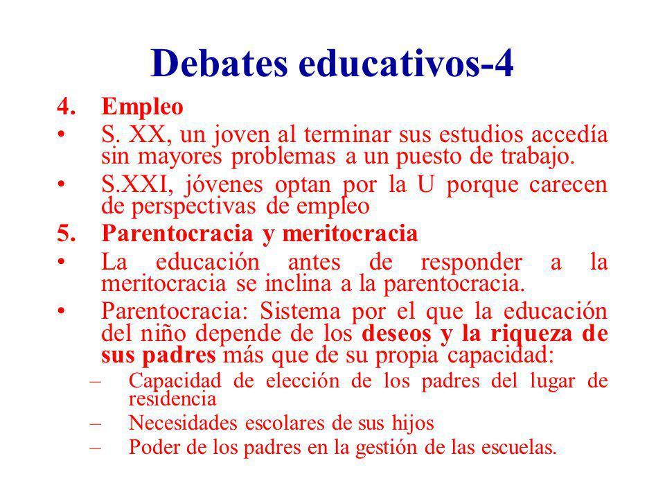 Debates educativos-4 4.Empleo S. XX, un joven al terminar sus estudios accedía sin mayores problemas a un puesto de trabajo. S.XXI, jóvenes optan por