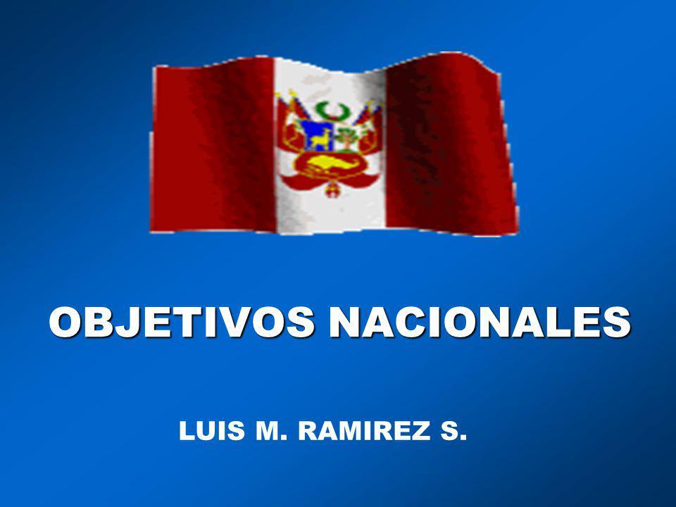 OBJETIVOS NACIONALES LUIS M. RAMIREZ S.