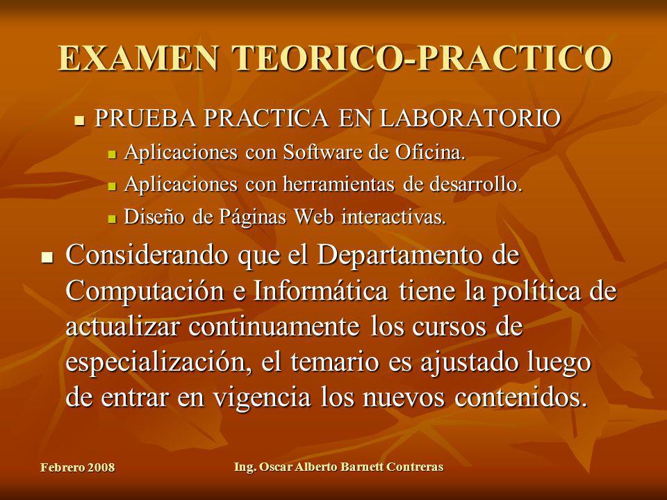 Febrero 2008 Ing. Oscar Alberto Barnett Contreras EXAMEN TEORICO-PRACTICO PRUEBA PRACTICA EN LABORATORIO PRUEBA PRACTICA EN LABORATORIO Aplicaciones c