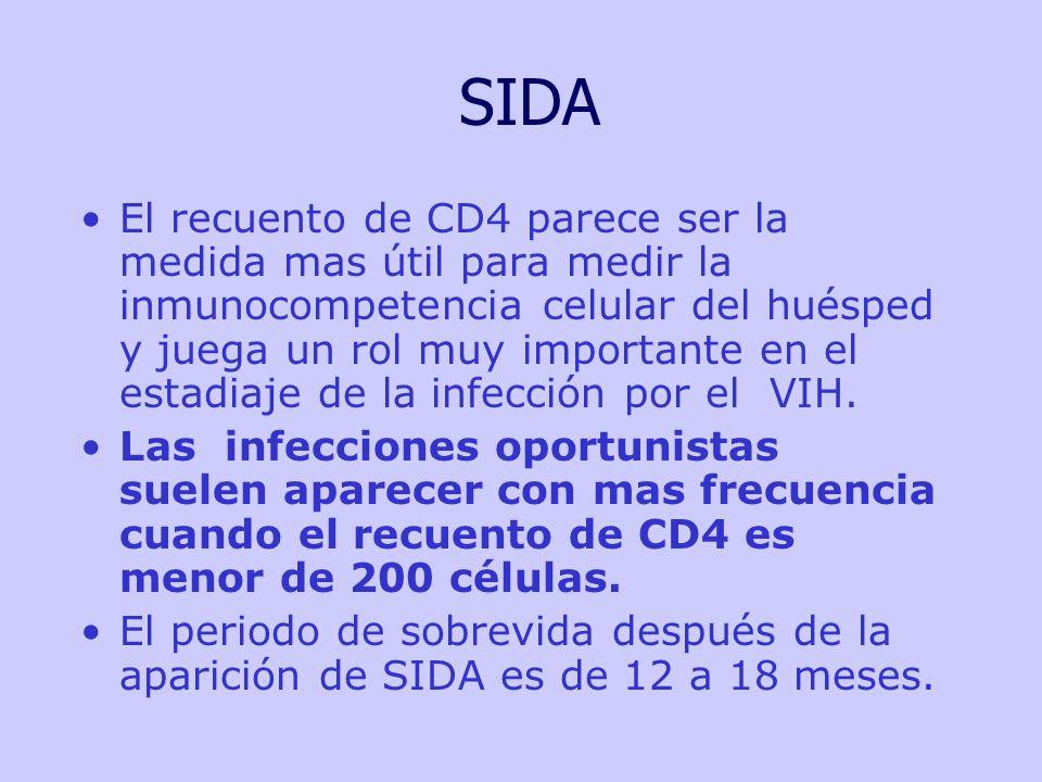 SIDA El recuento de CD4 parece ser la medida mas útil para medir la inmunocompetencia celular del huésped y juega un rol muy importante en el estadiaje de la infección por el VIH.