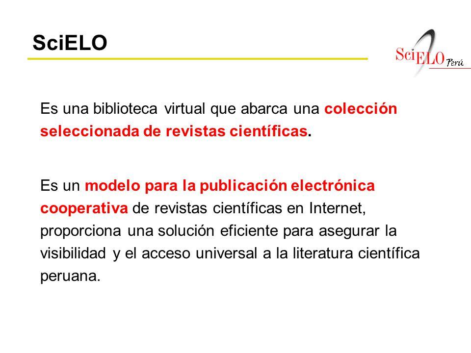 SciELO Es una biblioteca virtual que abarca una colección seleccionada de revistas científicas. Es un modelo para la publicación electrónica cooperati