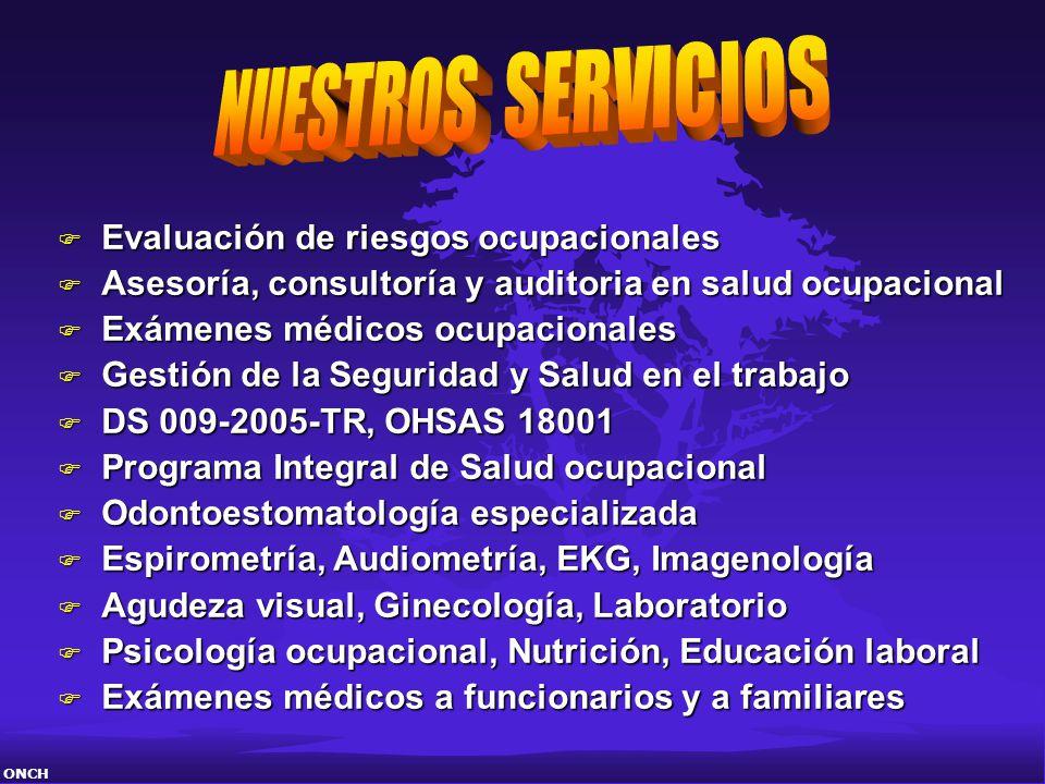 F Evaluación de riesgos ocupacionales F Asesoría, consultoría y auditoria en salud ocupacional F Exámenes médicos ocupacionales F Gestión de la Seguri
