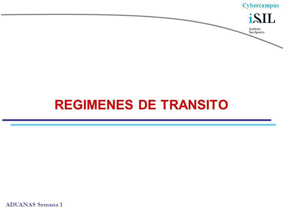 Cybercampus ADUANAS Semana 1 REGIMENES DE TRANSITO