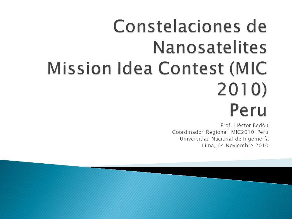 Prof. Héctor Bedón Coordinador Regional MIC2010-Peru Universidad Nacional de Ingeniería Lima, 04 Noviembre 2010
