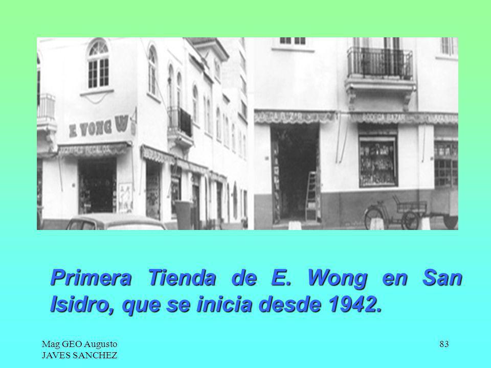 Mag GEO Augusto JAVES SANCHEZ 83 Primera Tienda de E. Wong en San Isidro, que se inicia desde 1942.