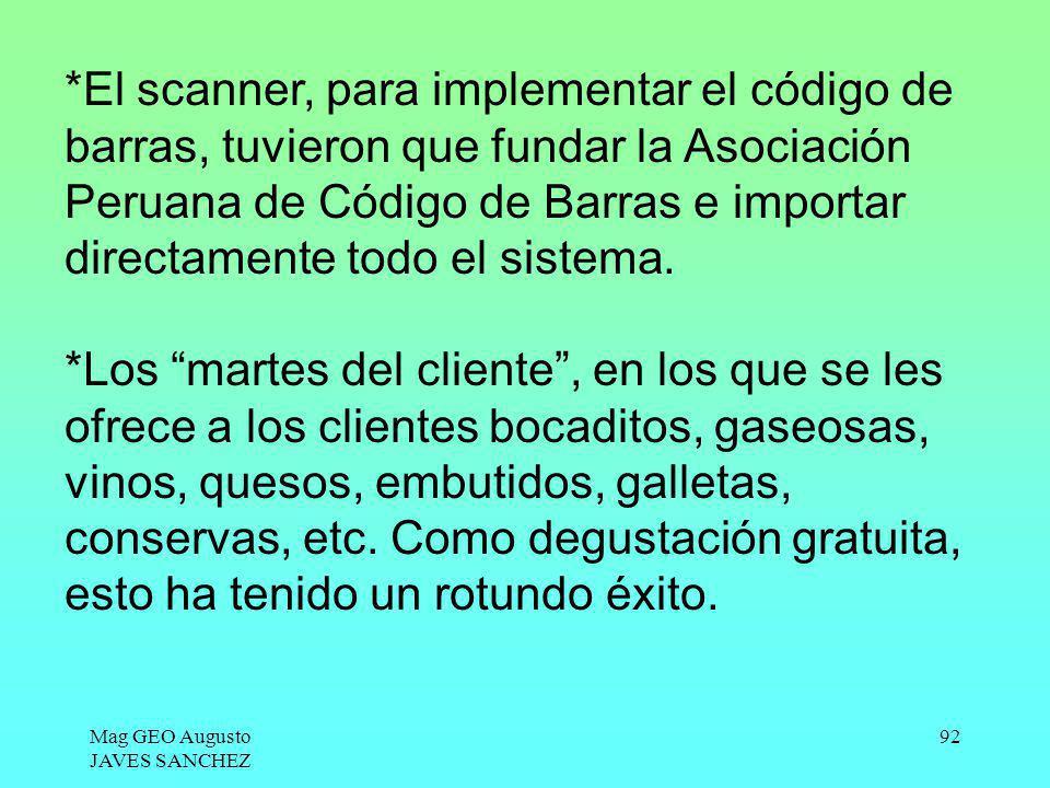 Mag GEO Augusto JAVES SANCHEZ 92 *El scanner, para implementar el código de barras, tuvieron que fundar la Asociación Peruana de Código de Barras e im