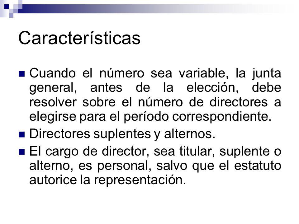 Características Cuando el número sea variable, la junta general, antes de la elección, debe resolver sobre el número de directores a elegirse para el