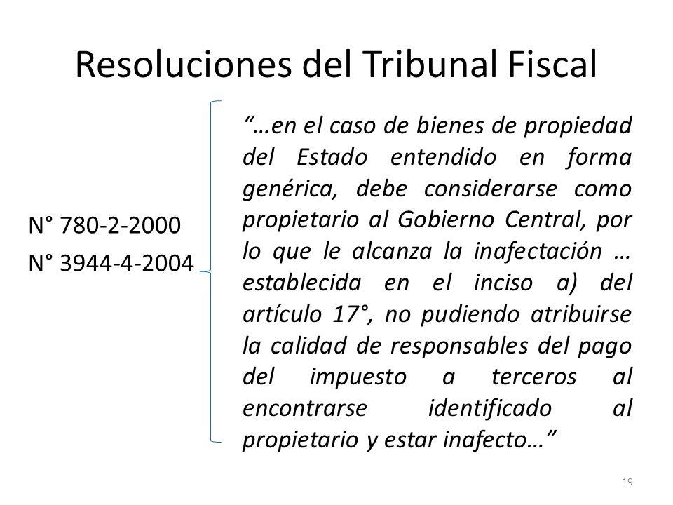 Resoluciones del Tribunal Fiscal N° 780-2-2000 N° 3944-4-2004 …en el caso de bienes de propiedad del Estado entendido en forma genérica, debe consider
