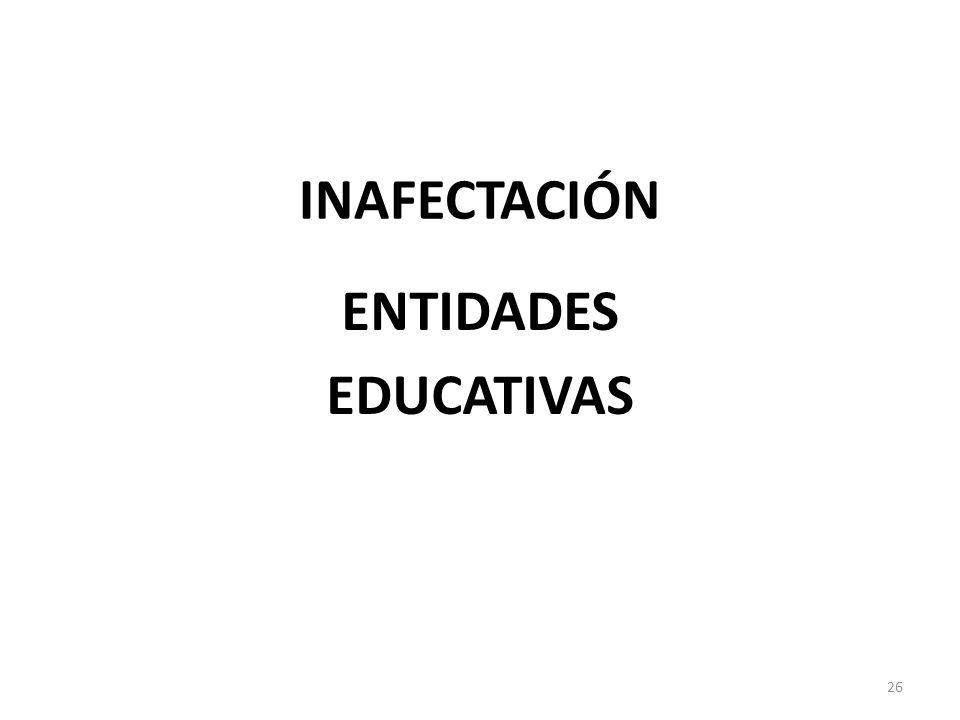 INAFECTACIÓN ENTIDADES EDUCATIVAS 26