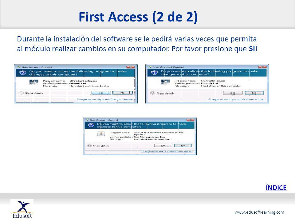 www.edusoftlearning.com Durante la instalación del software se le pedirá varias veces que permita al módulo realizar cambios en su computador. Por fav