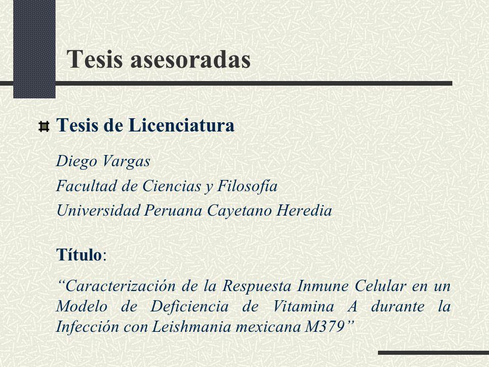 Tesis asesoradas Tesis de Licenciatura Diego Vargas Facultad de Ciencias y Filosofía Universidad Peruana Cayetano Heredia Título: Caracterización de l