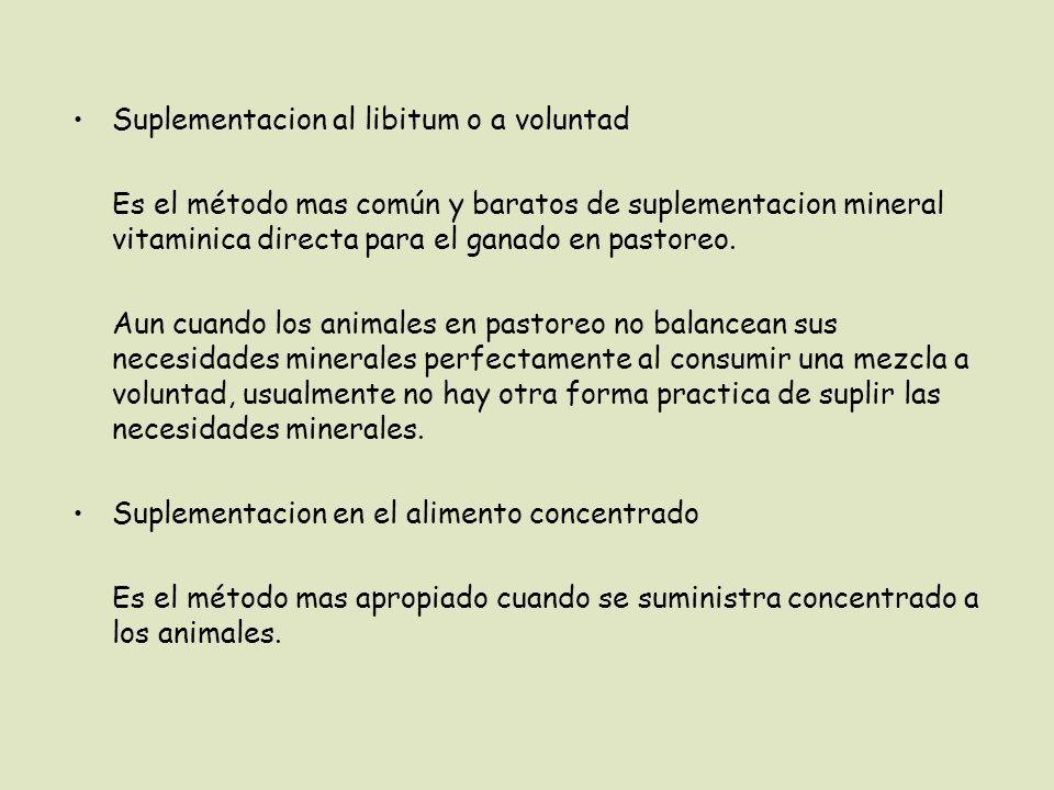 Suplementacion al libitum o a voluntad Es el método mas común y baratos de suplementacion mineral vitaminica directa para el ganado en pastoreo. Aun c