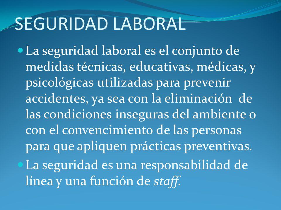 SEGURIDAD LABORAL La seguridad laboral es el conjunto de medidas técnicas, educativas, médicas, y psicológicas utilizadas para prevenir accidentes, ya