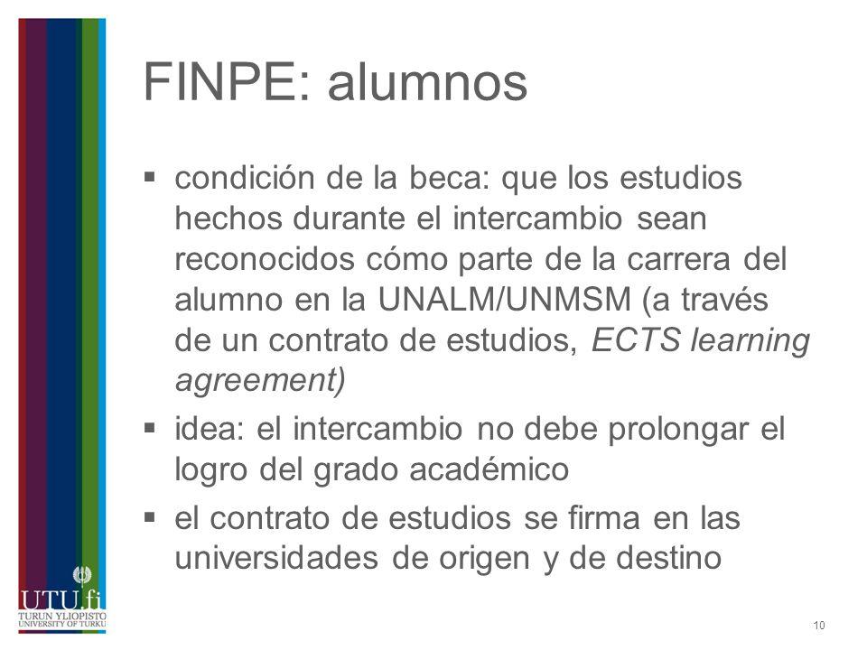 10 FINPE: alumnos condición de la beca: que los estudios hechos durante el intercambio sean reconocidos cómo parte de la carrera del alumno en la UNAL