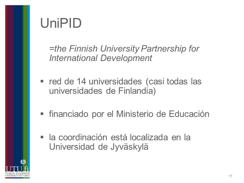 17 UniPID =the Finnish University Partnership for International Development red de 14 universidades (casi todas las universidades de Finlandia) financ