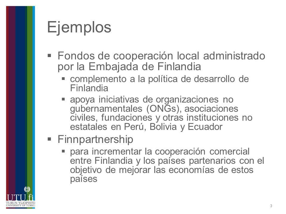 3 Ejemplos Fondos de cooperación local administrado por la Embajada de Finlandia complemento a la política de desarrollo de Finlandia apoya iniciativa