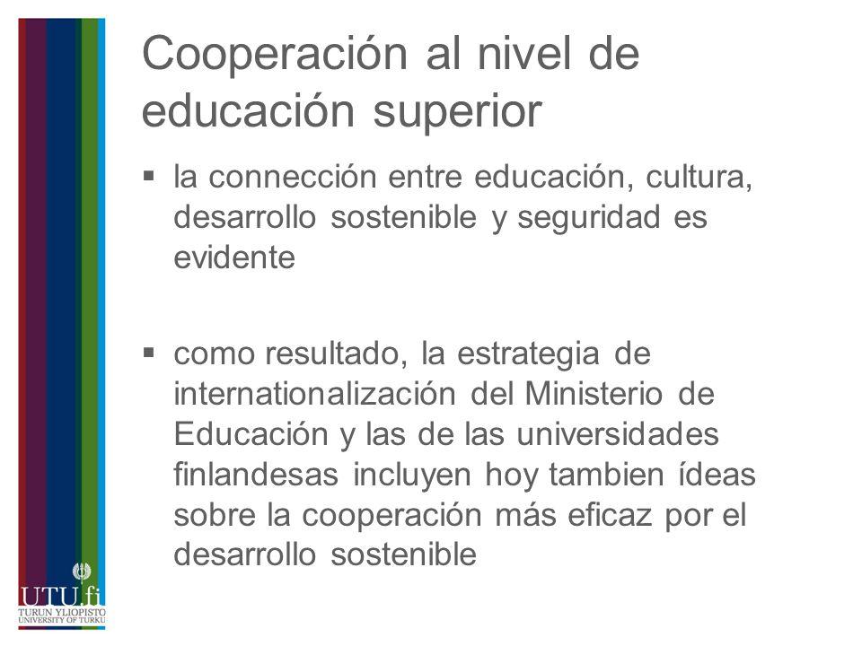 Cooperación al nivel de educación superior la connección entre educación, cultura, desarrollo sostenible y seguridad es evidente como resultado, la es