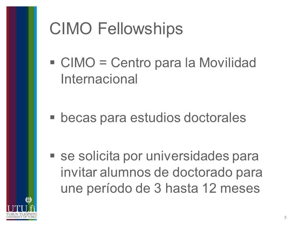 5 CIMO Fellowships CIMO = Centro para la Movilidad Internacional becas para estudios doctorales se solicita por universidades para invitar alumnos de