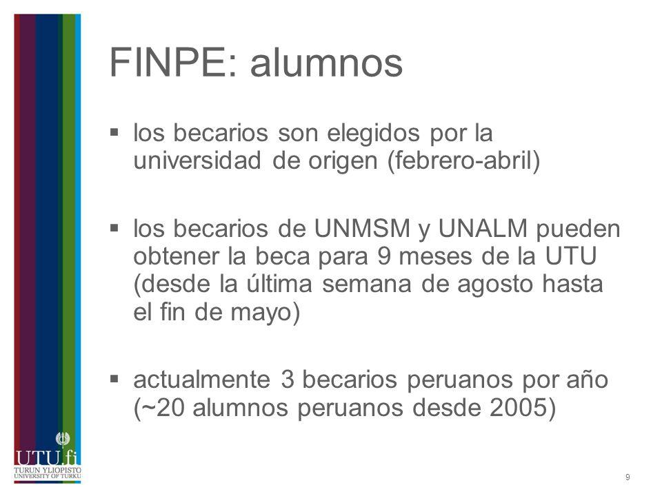 9 FINPE: alumnos los becarios son elegidos por la universidad de origen (febrero-abril) los becarios de UNMSM y UNALM pueden obtener la beca para 9 me