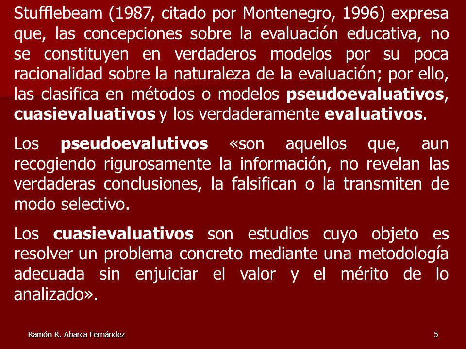 6 Los modelos verdaderamente evaluativos realizan investigaciones de conjunto que llevan a determinar el valor y el mérito de algo.