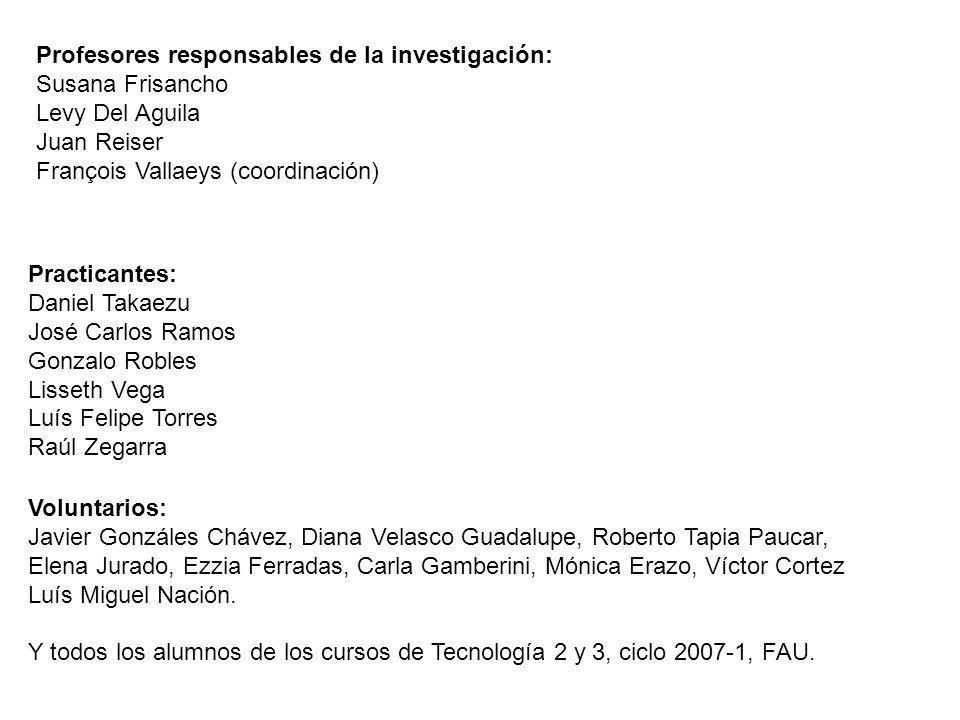 Profesores responsables de la investigación: Susana Frisancho Levy Del Aguila Juan Reiser François Vallaeys (coordinación) Practicantes: Daniel Takaez