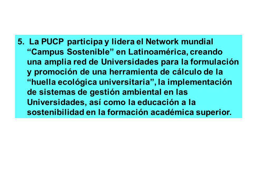 5. La PUCP participa y lidera el Network mundial Campus Sostenible en Latinoamérica, creando una amplia red de Universidades para la formulación y pro
